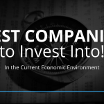 Best Companies to Invest Into In the Current Economic Environment